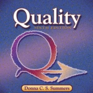 Test Bank for Quality, 6th Edition, Donna C. S. Summers, ISBN-10: 013441327X, ISBN-13: 9780134413273