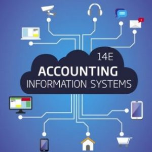 Test Bank for Accounting Information Systems, 14th Edition, Marshall B. Romney, Paul J. Steinbart, ISBN-10: 0134474023, ISBN-13: 9780134474021