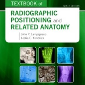 Test Bank for Bontrager's Textbook of Radiographic Positioning and Related Anatomy, 9th Edition, by John Lampignano, Leslie E. Kendrick, ISBN: 9780323399661