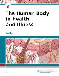 Test Bank for The Human Body in Health and Illness, 6th Edition, by Barbara Herlihy, ISBN: 9780323498449