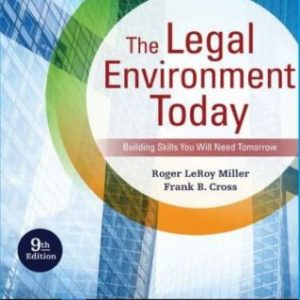 Test Bank for The Legal Environment Today, 9th Edition, Roger LeRoy Miller, Frank B. Cross, ISBN-10: 0357038193, ISBN-13: 9780357038192