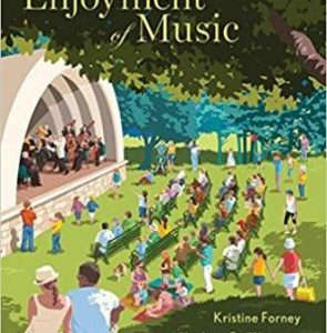 Test Bank for The Enjoyment of Music 13th Edition by Forney ISBN: 9780393664386
