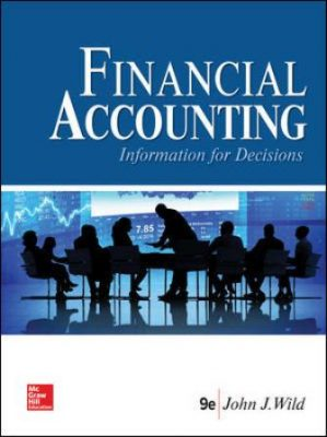 Solution Manual for Financial Accounting: Information for Decisions, 9th Edition, John Wild, ISBN10: 1259917045, ISBN13: 9781259917042