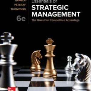 Test Bank for Essentials of Strategic Management: The Quest for Competitive Advantage, 6th Edition, John Gamble, Arthur Thompson Jr., Margaret Peteraf, ISBN10: 1259927636, ISBN13: 9781259927638