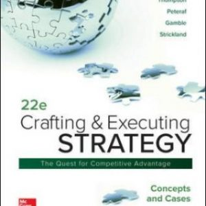 Test Bank for Crafting & Executing Strategy: Concepts and Cases, 22nd Edition, Arthur Thompson Jr, Margaret Peteraf, John Gamble, A. Strickland III, ISBN10: 1260075109, ISBN13: 9781260075106