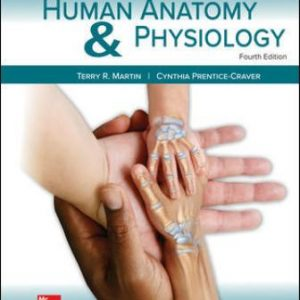Human Anatomy & Physiology Main Version, 4th Edition, Terry Martin, Cynthia Prentice-Crave, ISBN10: 1260159086, ISBN13: 9781260159080