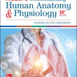Solution Manual for Mader's Understanding Human Anatomy & Physiology, 10th Edition, Susannah Longenbaker ISBN10: 126020927X ISBN13: 9781260209273