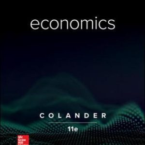 Test Bank for Economics, 11th Edition, David Colander, ISBN10: 1260225585, ISBN13: 9781260225587