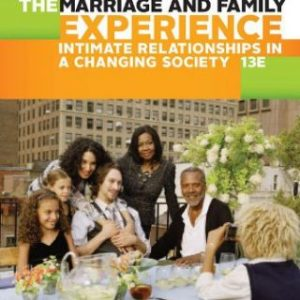Test Bank for The Marriage and Family Experience: Intimate Relationships in a Changing Society, 13th Edition, Bryan Strong, Theodore F. Cohen, ISBN-10: 1305503104, ISBN-13: 9781305503106