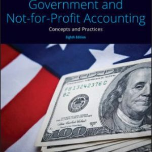 Download: Test Bank for Government and Not-for-Profit Accounting: Concepts and Practices, 8th Edition, H. Granof, ISBN: 1119495814, ISBN: 9781119495819