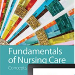 Test Bank for Fundamentals of Nursing Care: Concepts, Connections and Skills, 3rd Edition, Marti Burton, ISBN-13: 9780803669062